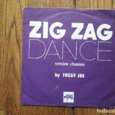 Discos de vinilo: FOGGY JOE - ZIG ZAG DANCE + ZIG ZAG INSTRUMENTAL (JEAN-MICHEL JARRE COMPOSITOR). Lote 172464054