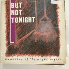Discos de vinilo: BUT NOT TONIGHT - MEMORIES OF THE NIGHT BEFORE - LP WANDA 1990. Lote 172643132