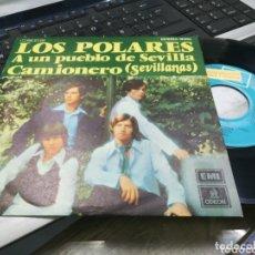 Discos de vinilo: LOS POLARES SINGLE A UN PUEBLO DE SEVILLA 1974. Lote 172643159
