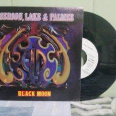 Discos de vinilo: EMERSON, LAKE & PALMER BLACK MOON SINGLE GERMANY 1992 PDELUXE. Lote 172661767