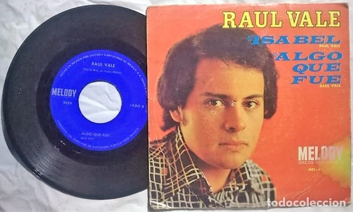 RAUL VALE - ISABEL / ALGO QUE FUE MÉXICO (RARO) (Música - Discos - Singles Vinilo - Pop - Rock - Extranjero de los 70)
