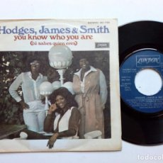 Discos de vinilo: SINGLE - HODGES, JAMES & SMITH: YOU KNOW WHO YOU ARE + FALLING IN (LONDON, 1978) SOUL PHILLY MOTOWN. Lote 172683928
