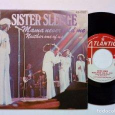 Discos de vinilo: SINGLE - SISTER SLEDGE : MAMA NEVER TOLD ME + NEITHER ONE OF US (ATLANTIC, 1975) SOUL DISCO R&B . Lote 172684134