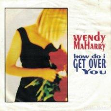 Discos de vinilo: WENDY MAHARRY - HOW DO I GET OVER YOU / CALIFORNIA (SINGLE ALEMAN, AM RECORDS 1992). Lote 172685012