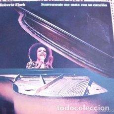 Discos de vinilo: SUAVEMENTE ME MATA CON SU CANCIÓN ROBERTA FLACK LP 1982. Lote 172759270