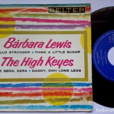Discos de vinilo: BARBARA LEWIS - HELLO STRANGER / THINK + HIGH KEYS QUE SERA / DADDY - EP 1963 - BELTER. Lote 172763134