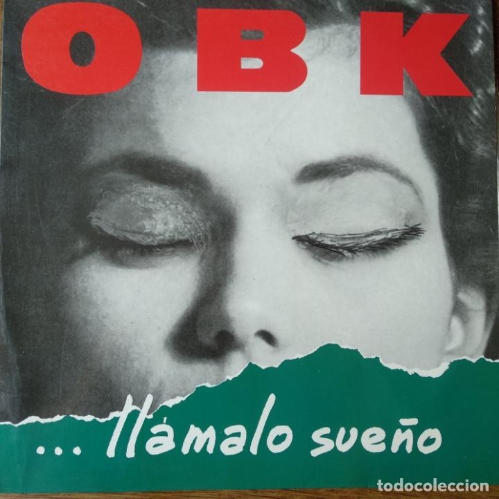 OBK - ...LLAMALO SUEÑO - LP 1991 (Música - Discos - LP Vinilo - Grupos Españoles de los 90 a la actualidad)