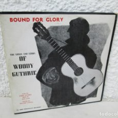 Discos de vinilo: BOUND FOR GLORY. THE SONGS AND STORY OF WOODY GUTHRIE. LP VINILO. FOLKAYS RECORDS 1958. Lote 172773260