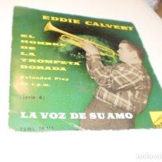 Discos de vinilo: EDDIE CALVERT EL HOMBRE DE LA TROMPETA DORADA. TIERNAMENTE. LAURA. LLORA MI CORAZÓN ON MI PAPÁ. Lote 172788794