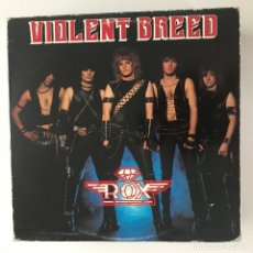 Discos de vinilo: ROX - VIOLENT BREED - LP MUSIC FOR NATIONS UK 1983. Lote 172811665