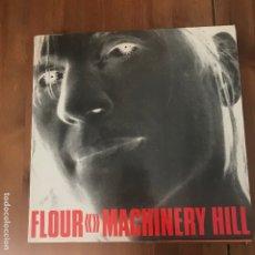 Discos de vinilo: FLOUR - MACHINERY HILL - LP TOUCH AND GO FRANCIA 1990. Lote 172843569