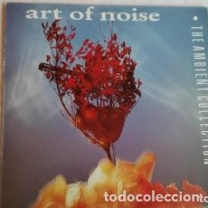 Discos de vinilo: ART OF NOISE THE AMBIENT COLLECTION CHINA RECORDS 1990. Lote 172845942