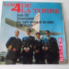 Discos de vinilo: LOS 4 DE LA TORRE EP BELTER 1966 VUELO 502/ TEMPERAMENTO/ UNA CASITA ENCIMA DE LAS NUBES/ ES EL BYCI. Lote 172859403