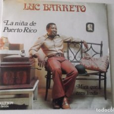 Discos de vinilo: LUC BARRETO - LA NIÑA DE PUERTO RICO & MIRA QUE ERES LINDA - BELTER 1971. Lote 172860862