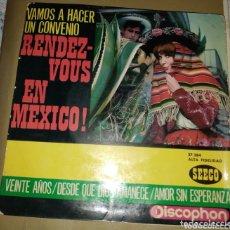 Discos de vinilo: RENDEZ-VOUS EN MEXICO - VAMOS A HACER UN CONVENIO. Lote 172861670