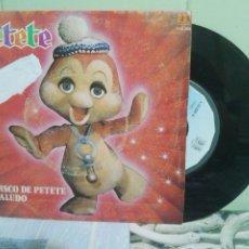 Discos de vinilo: PETETE EL DISCO DE PETETE SINGLE SPAIN 1982 PDELUXE. Lote 172862175