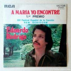 Discos de vinilo: EDUARDO RODRIGO A MARÍA YO ENCONTRÉ SINGLE. Lote 172869302