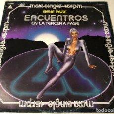 Discos de vinilo: GENE PAGE - ENCUENTROS EN LA 3ª FASE MAXISINGLE. Lote 172886218
