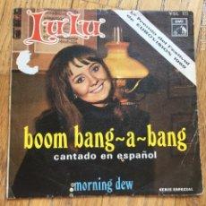 Discos de vinilo: BOOM BANG A BANG, CANTADO EN ESPAÑOL LULU. Lote 172890345