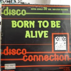 Discos de vinilo: DISCO CONNECTIN -BORN TO BE ALIVE. Lote 172893044