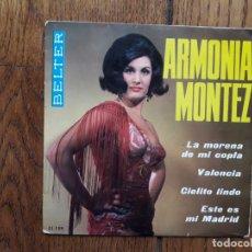 Discos de vinilo: ARMONIA MONTEZ - LA MORENA DE MI COPLA + CIELITO LINDO + VALENCIA + ESTE ES MI MADRID. Lote 172933105