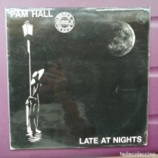 Discos de vinilo: PAM HALL - LATE A NIGHT. Lote 172938860