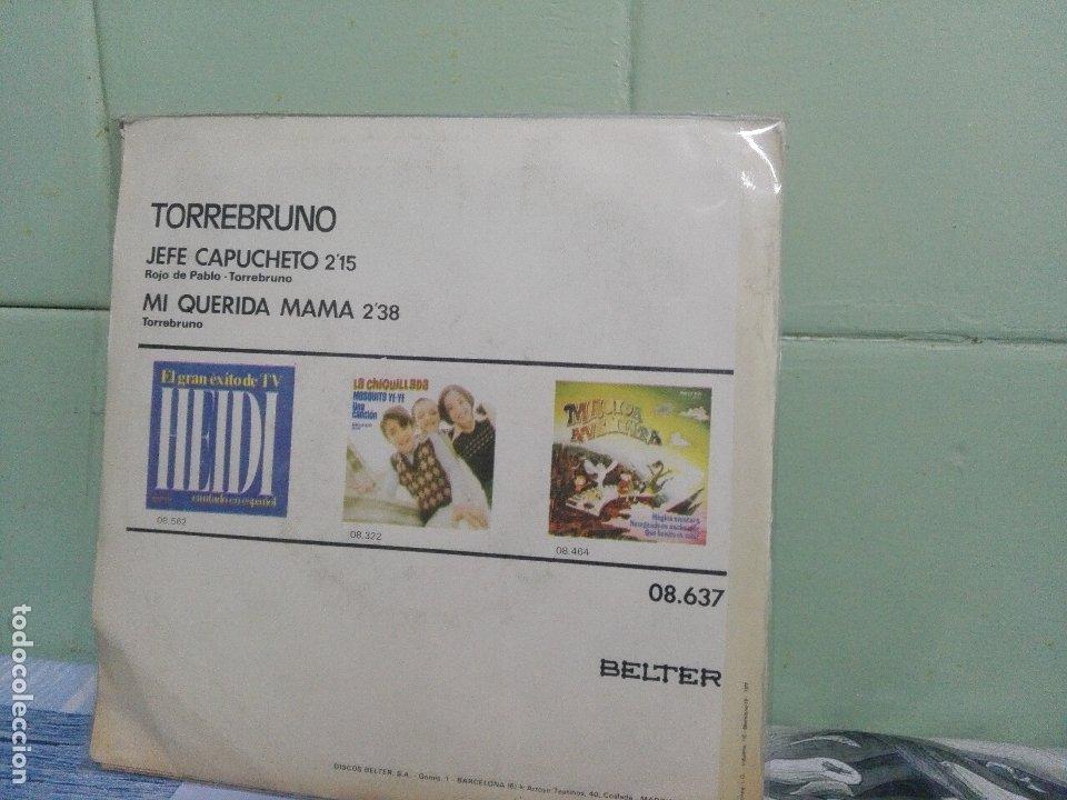 Discos de vinilo: TORREBRUNO JEFE CAPUCHETO SINGLE SPAIN 1977 PDELUXE - Foto 2 - 172944892