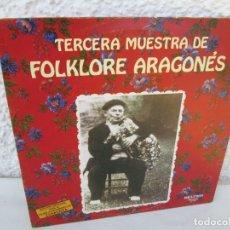 Discos de vinilo: TERCERA MUESTRA DE FOLKLORE ARAGONES. LA FIESTA POPULAR. LP VINILO. BELTER 1982.. Lote 172945594