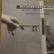 Discos de vinilo: SCORPIONS WIND OF CHANGE SINGLE SPAIN PROMOCIONAL. Lote 172959938