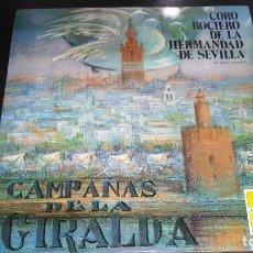 Discos de vinilo: CAMPANAS DE LA GIRALDA CORO ROCIERO DE LA HERMANDAD DE SEVILLA. Lote 172988762