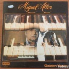 Discos de vinilo: MIGUEL ALLER GOLDEN YEARS. Lote 173015418