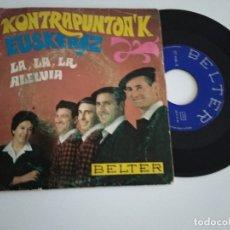 Discos de vinilo: KONTRAPUNTOAK / LA LA LA / SINGLE 45 RPM BELTER EUROVISION 1968 EUSKARAZ BASQUE VASCO . Lote 173026459