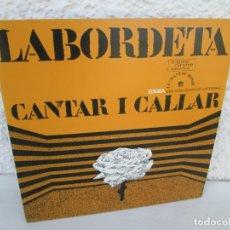 Discos de vinilo: J.A. LABORDETA. CANTAR I CALLAR. LP VINILO. EDIGSA LE CHANT DU MONDE. 1974. VER FOTOGRAFIAS ADJUNTAS. Lote 173067577
