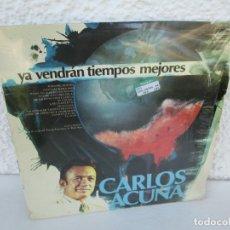 Discos de vinilo: YA VENDRAN TIEMPOS MEJORES. CARLOS ACUÑA. LP VINILO. ZAFIRO 1976. VER FOTOGRAFIAS ADJUNTAS. Lote 173069022