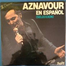 Discos de vinilo: AZNAVOUR EN ESPAÑOL SELECCION.- DOBLE LP DE 1981. Lote 173070948