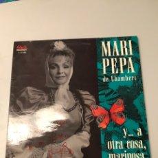 Discos de vinilo: LP. MARI PEPA DE CHAMBERI. Y... A OTRA COSA MARIPOSA. Lote 173084235