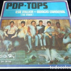 Discos de vinilo: POP-TOPS ‎– ESA MUJER( THAT WOMAN) / ADAGIO CARDENAL - SINGLE. Lote 173103337