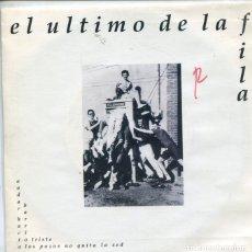 Discos de vinilo: EL ULTIMO DE LA FILA / BARRIO TRISTE / ANDAR HACIA LOS POZOS NO QUITA LA SED (SINGLE PROMO 1991). Lote 173155244