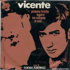Discos de vinilo: VICENTE / OS CORPOS / A CEA / POEMA TRISTE / AGORA (EP 1969). Lote 173232398
