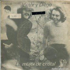 Disques de vinyle: VICTOR Y DIEGO / LA MUJER DE CRISTAL / LORD GRIS (SINGLE PROMO 1974). Lote 173233849