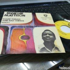 Discos de vinilo: EDDIE LEE MATTISON SINGLE GOOD THINGS AND BAD THINGS ESPAÑA 1970. Lote 173242508