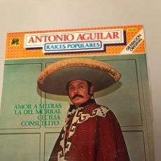Discos de vinilo: ANTONIO AGUILAR - RAÍCES POPULARES. Lote 173313717