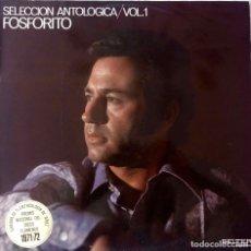Discos de vinilo: FOSFORITO.SELECCION ANTOLOGICA. VOL. 1. LP ORIGINAL BELTER. Lote 173370584