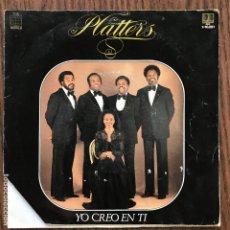 Discos de vinilo: PLATTERS - YO CREO EN TI - SINGLE BELTER 1982. Lote 173379697