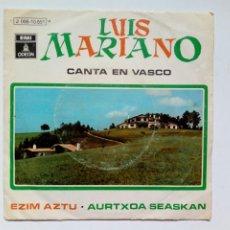 Discos de vinilo: SINGLE: LUIS MARIANO CANTA EN VASCO - AURTXOA SEASKAN + AZIM AZTU (EMI ODEON, 1969) - EUSKERA -. Lote 173399114