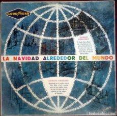 Discos de vinilo: LA NAVIDAD ALREDEDOR DEL MUNDO. GOOD YEAR. EDICIÓN VENEZUELA.. Lote 173409459
