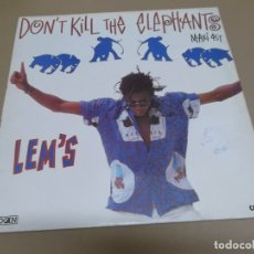 Discos de vinilo: LEM'S (MAXI) DON'T KILL THE ELEPHANTS +2 TRACKS AÑO – 1990. Lote 251502455