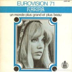 Discos de vinilo: KARINA UN MONDE PLUS GRAND ET PLUS BEAU ( FRANCIA EUROVISION 71' CANTA EN FRANCES ). Lote 173418142
