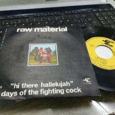 Discos de vinilo: RAW MATERIAL SINGLE HI THERE HALLELUJAH ESPAÑA 1970. Lote 173446939