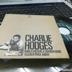 Discos de vinilo: CHARLIE HODGES SINGLE PROMOCIONAL NUNCA VOLVERE A ENAMORARME ESPAÑA 1971. Lote 173447468